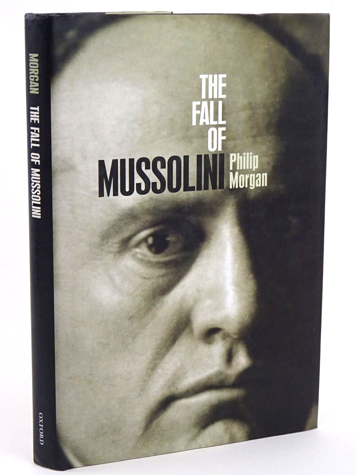 Photo of THE FALL OF MUSSOLINI: ITALY, THE ITALIANS, AND THE SECOND WORLD WAR written by Morgan, Philip published by Oxford University Press (STOCK CODE: 1818251)  for sale by Stella & Rose's Books