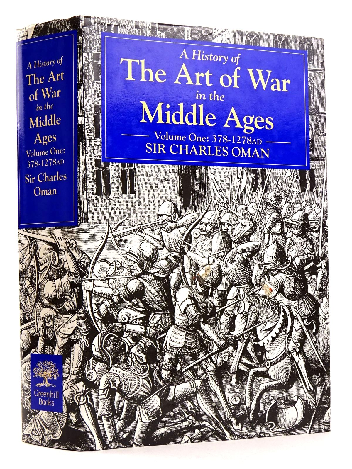 Photo of A HISTORY OF THE ART OF WAR IN THE MIDDLE AGES VOLUME ONE: 378-1278AD written by Oman, Charles published by Greenhill (STOCK CODE: 1818271)  for sale by Stella & Rose's Books