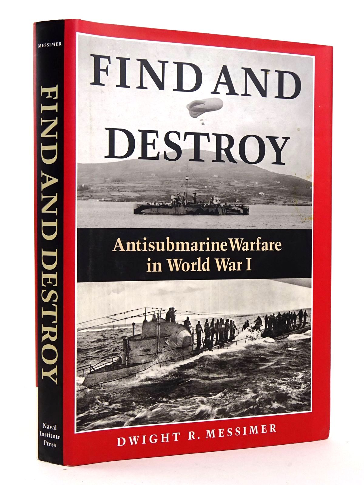 Photo of FIND AND DESTROY: ANTISUBMARINE WARFARE IN WORLD WAR I written by Messimer, Dwight R. published by Naval Institute Press (STOCK CODE: 1818295)  for sale by Stella & Rose's Books
