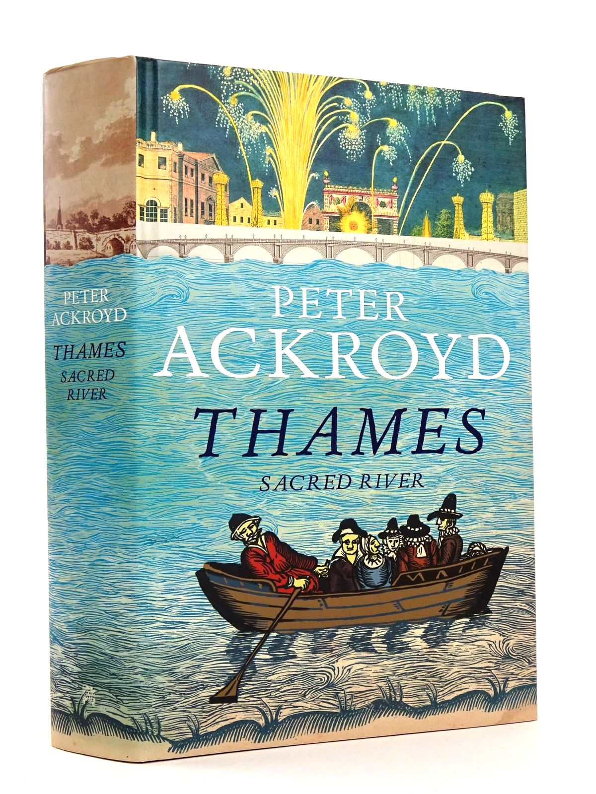 Photo of THAMES: SACRED RIVER written by Ackroyd, Peter published by Chatto & Windus (STOCK CODE: 1818357)  for sale by Stella & Rose's Books