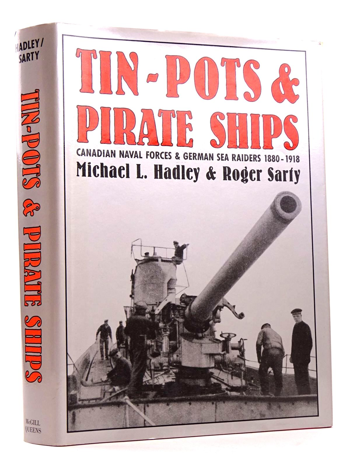 Photo of TIN-POTS AND PIRATE SHIPS: CANADIAN NAVAL FORCES AND GERMAN SEA RAIDERS 1880-1918 written by Hadley, Michael L. Sarty, Roger published by McGill-Queen's University Press (STOCK CODE: 1818370)  for sale by Stella & Rose's Books
