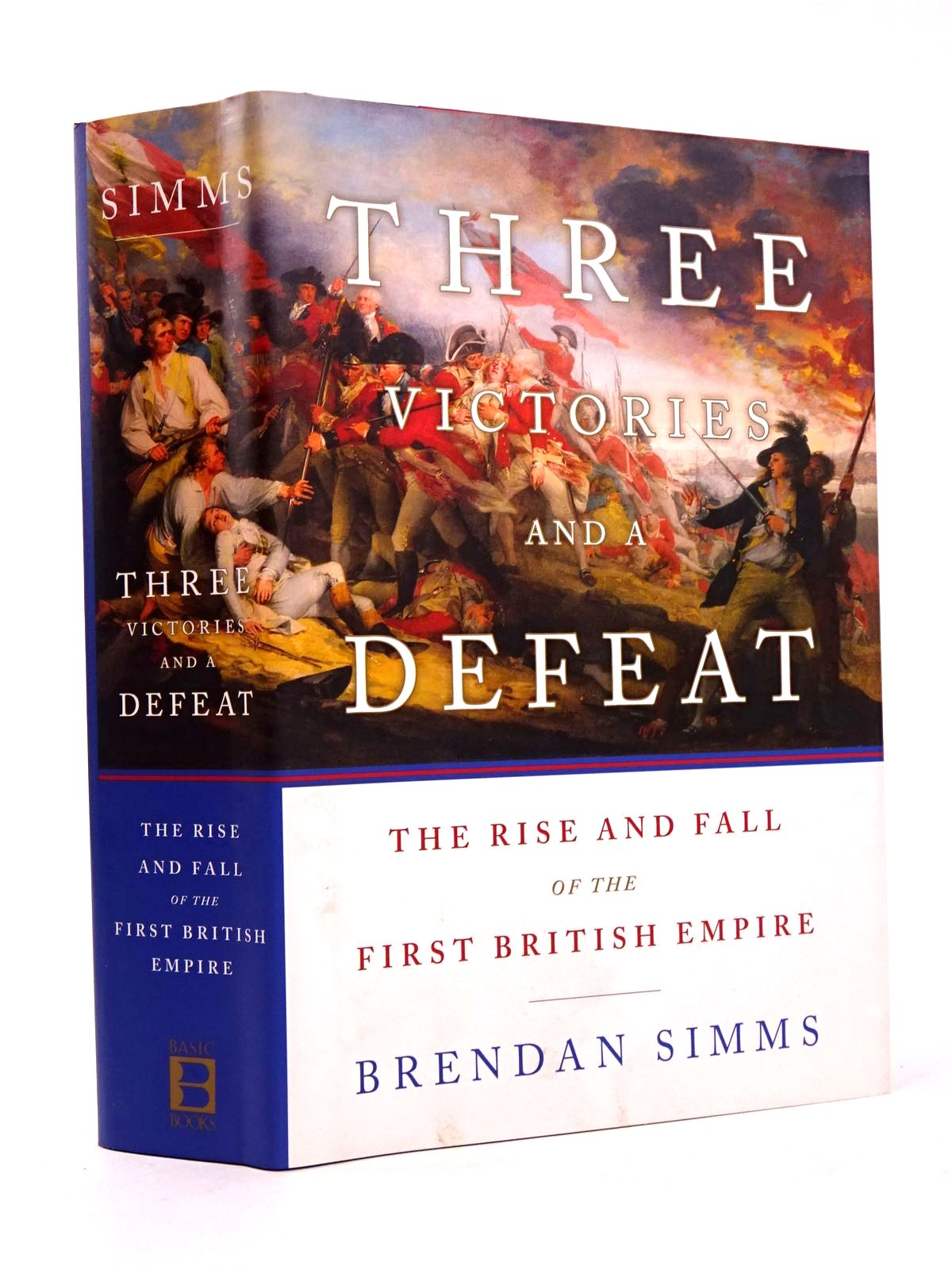 Photo of THREE VICTORIES AND A DEFEAT: THE RISE AND FALL OF THE FIRST BRITISH EMPIRE 1714-1783 written by Simms, Brendan published by Basic Books (STOCK CODE: 1818381)  for sale by Stella & Rose's Books