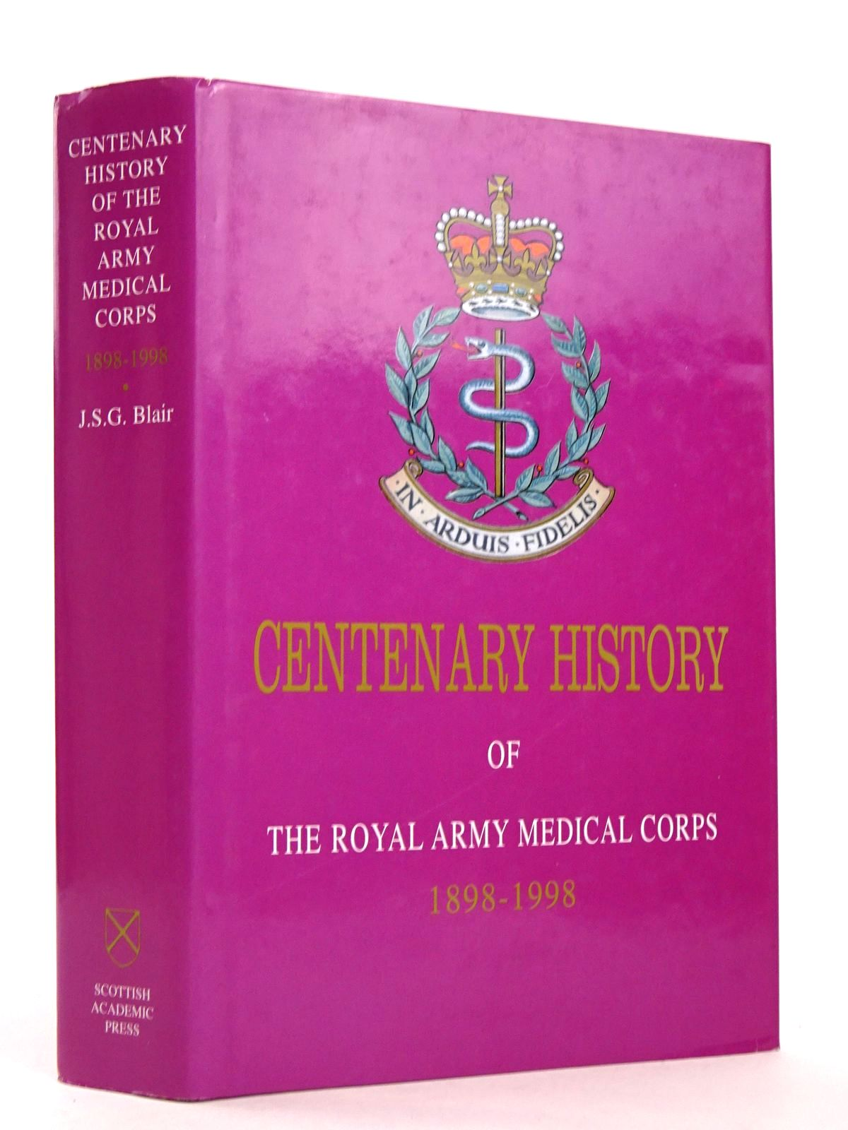 Photo of CENTENARY HISTORY OF THE ROYAL ARMY MEDICAL CORPS 1898-1998 written by Blair, John S.G. published by Scottish Academic Press (STOCK CODE: 1818385)  for sale by Stella & Rose's Books