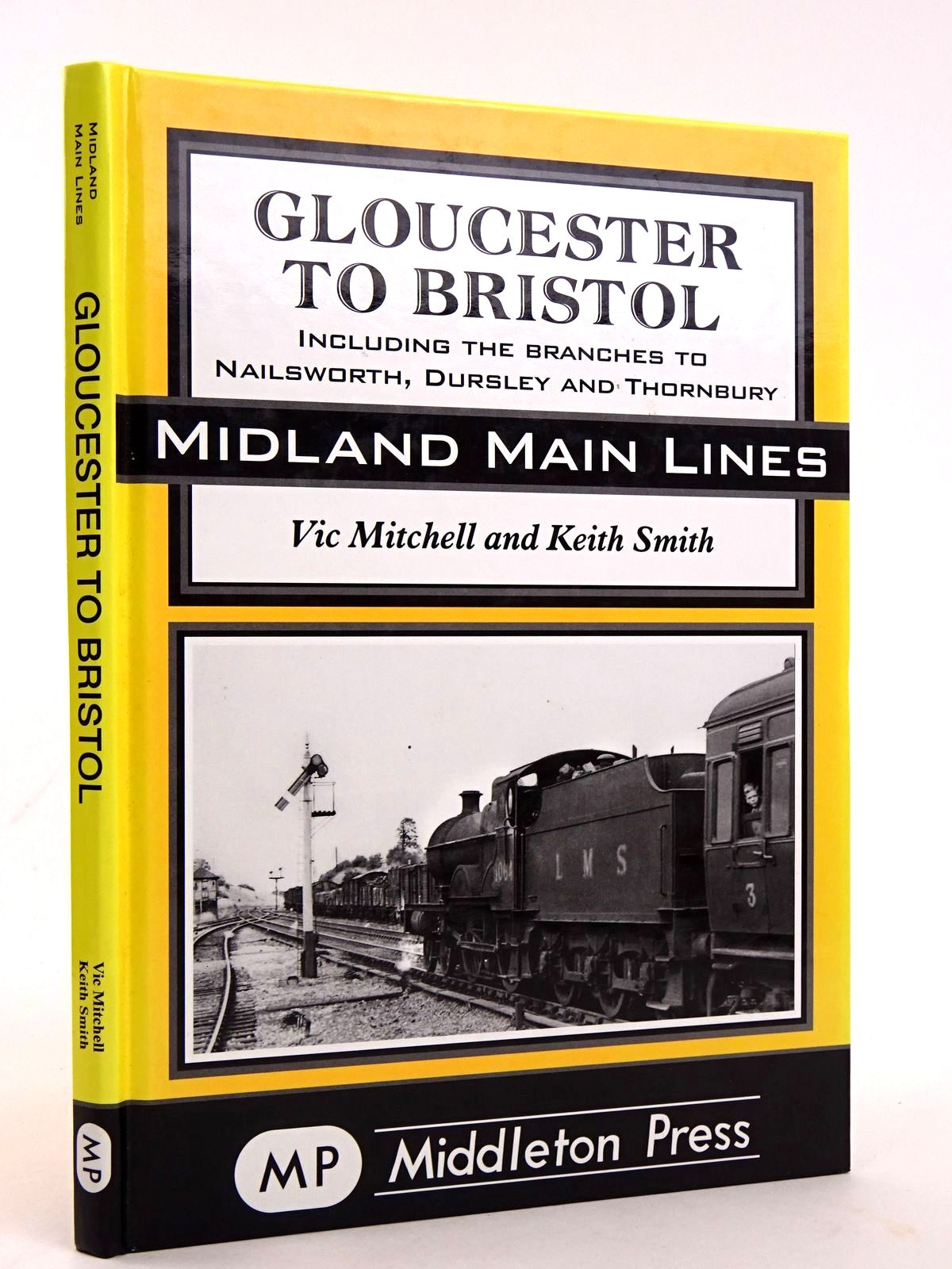 Photo of GLOUCESTER TO BRISTOL (MIDLAND MAIN LINES SERIES) written by Mitchell, Vic<br />Smith, Keith published by Middleton Press (STOCK CODE: 1818408)  for sale by Stella & Rose's Books