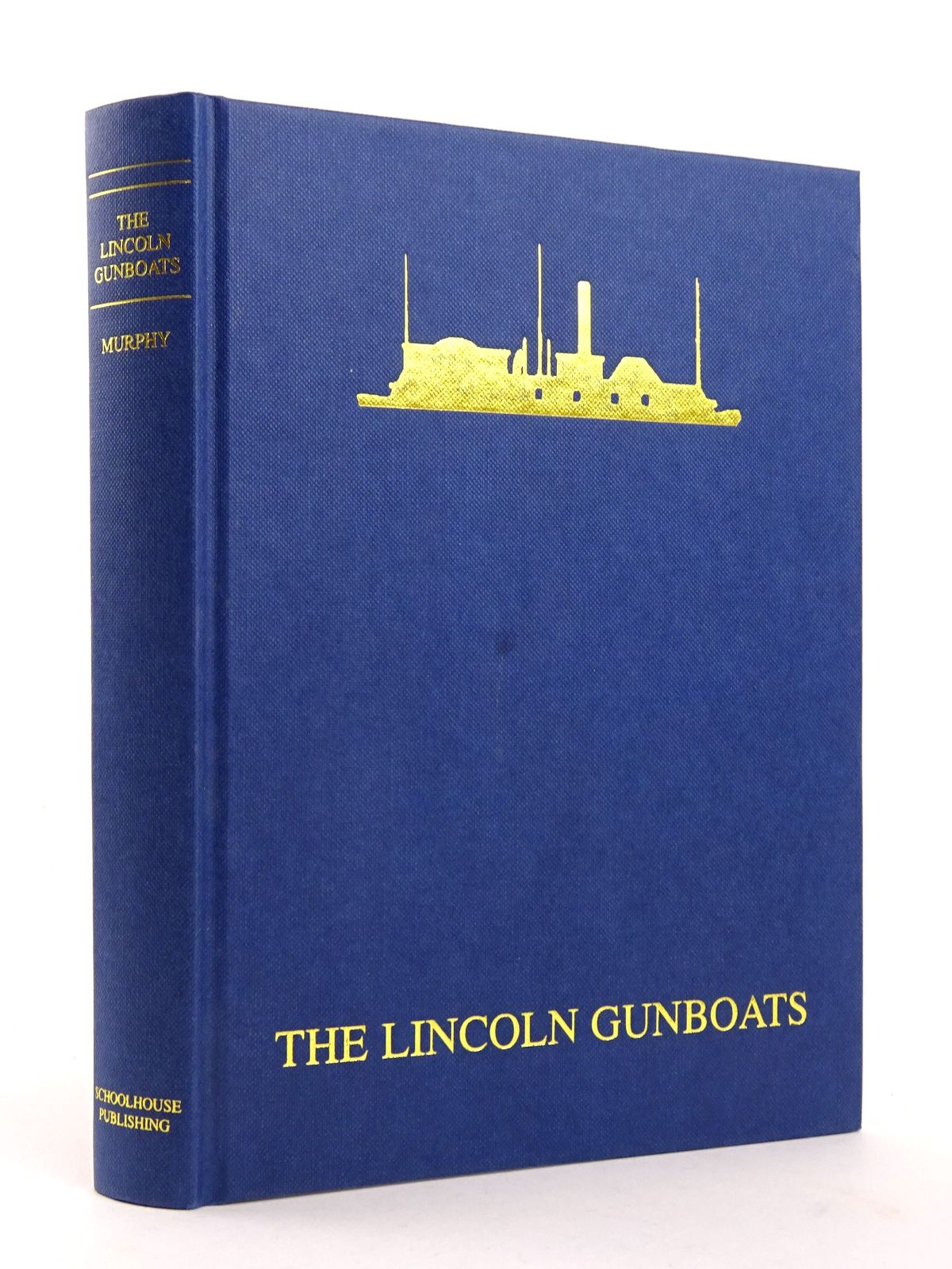 Photo of THE LINCOLN GUNBOATS written by Murphy, J.K. published by Schoolhouse Publishing (STOCK CODE: 1818409)  for sale by Stella & Rose's Books