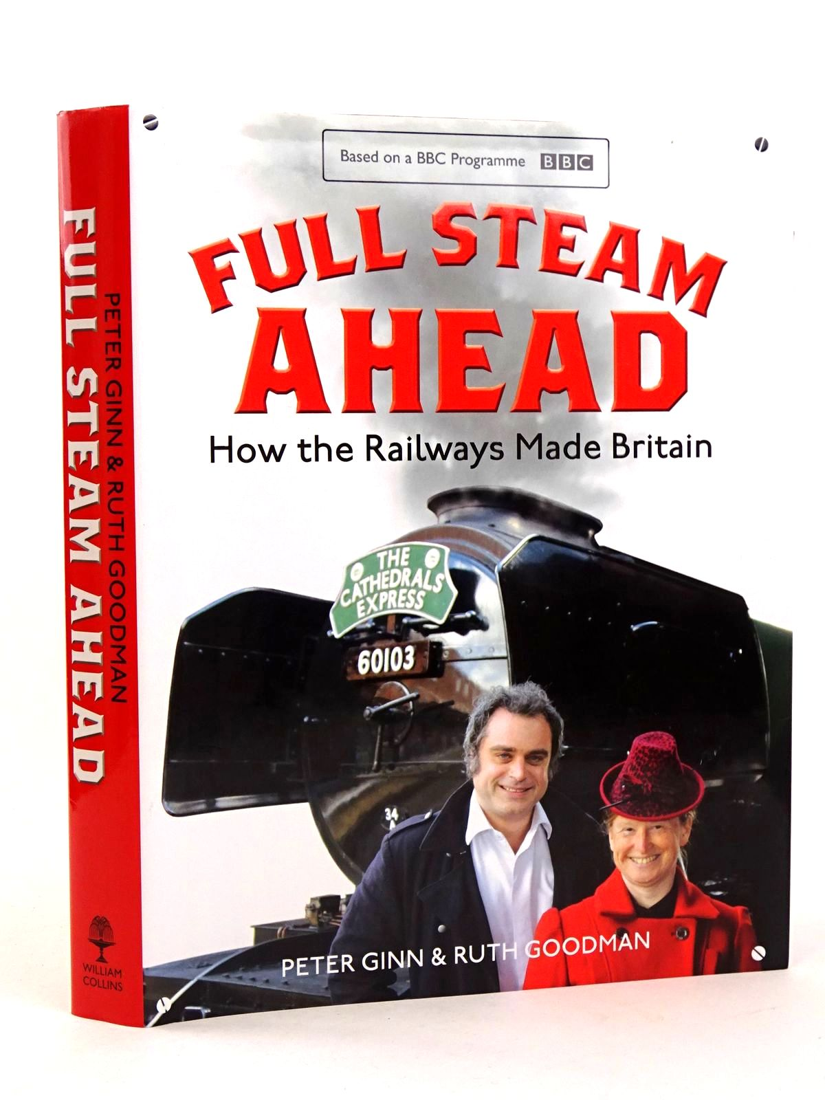 Photo of FULL STEAM AHEAD: HOW THE RAILWAYS MADE BRITAIN written by Ginn, Peter