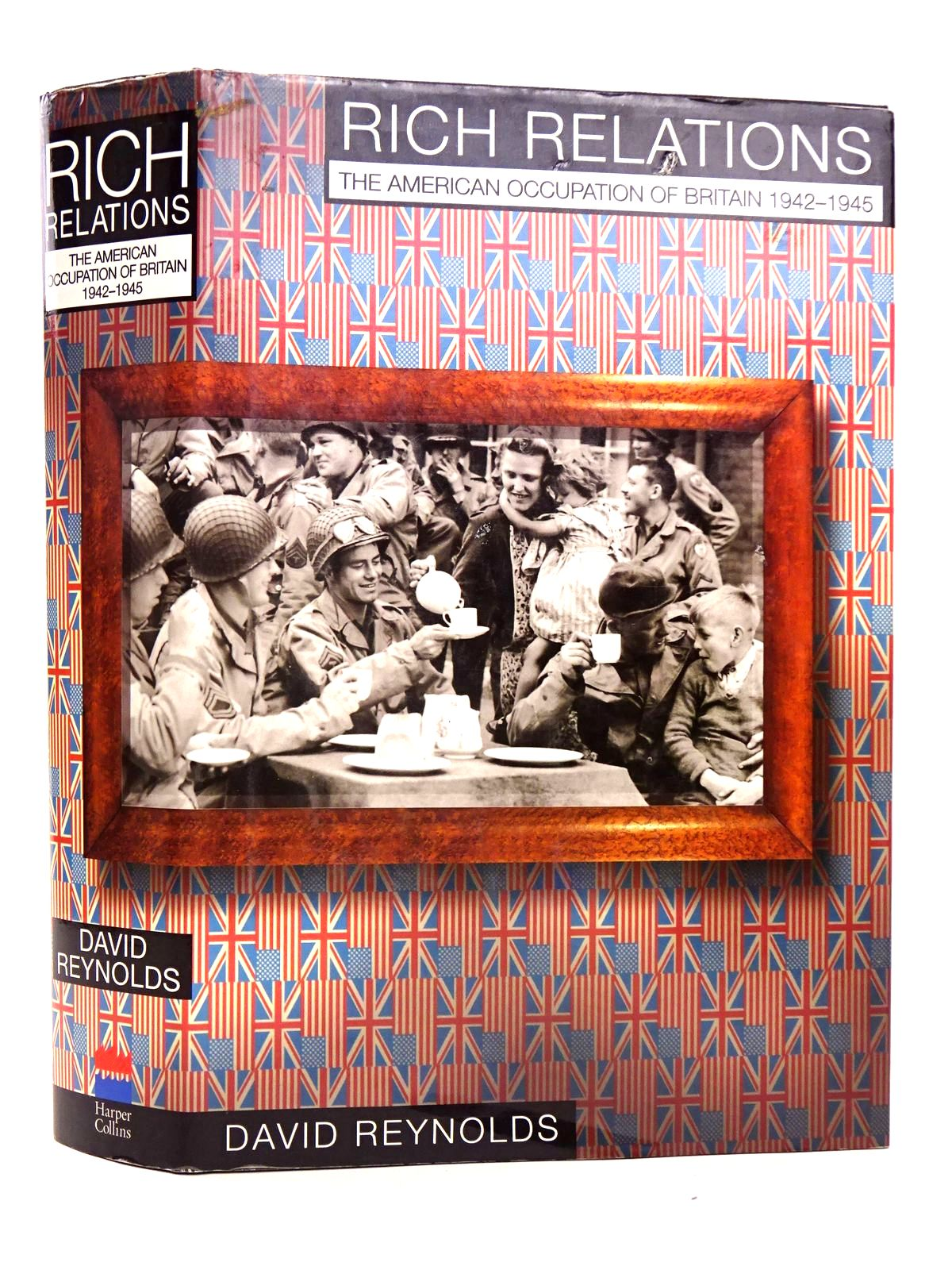 Photo of RICH RELATIONS: THE AMERICAN OCCUPATION OF BRITAIN, 1942-1945 written by Reynolds, David published by Harper Collins (STOCK CODE: 1818472)  for sale by Stella & Rose's Books