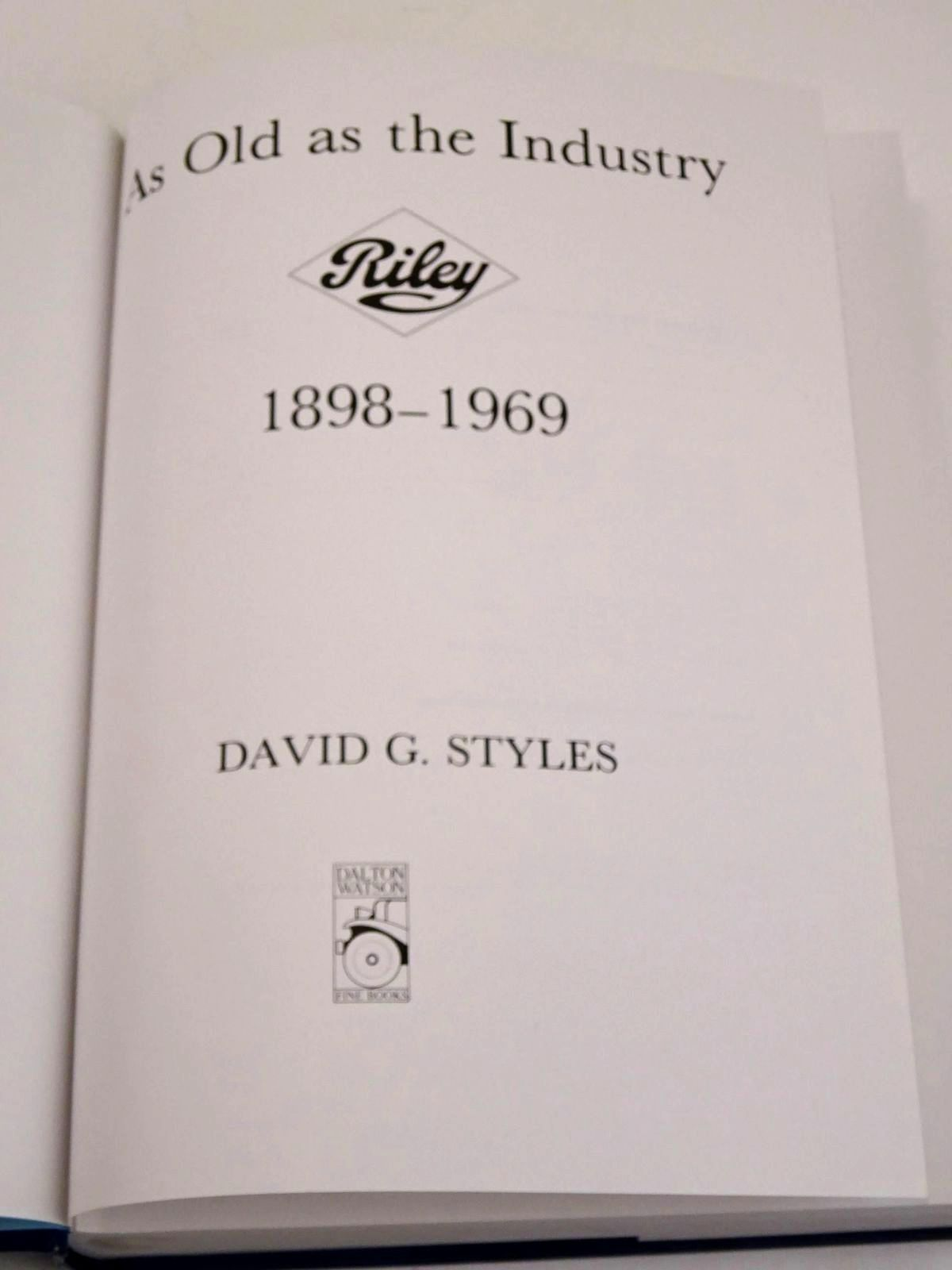 Photo of AS OLD AS THE INDUSTRY: RILEY 1898 - 1969 written by Styles, David G. published by Dalton Watson (STOCK CODE: 1818481)  for sale by Stella & Rose's Books