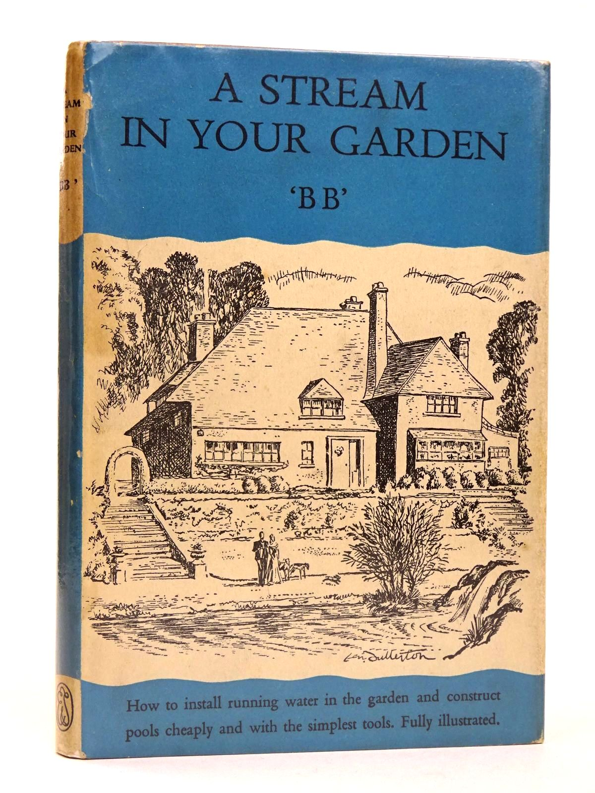 Photo of A STREAM IN YOUR GARDEN written by BB,  illustrated by BB,  published by Eyre & Spottiswoode (STOCK CODE: 1818522)  for sale by Stella & Rose's Books