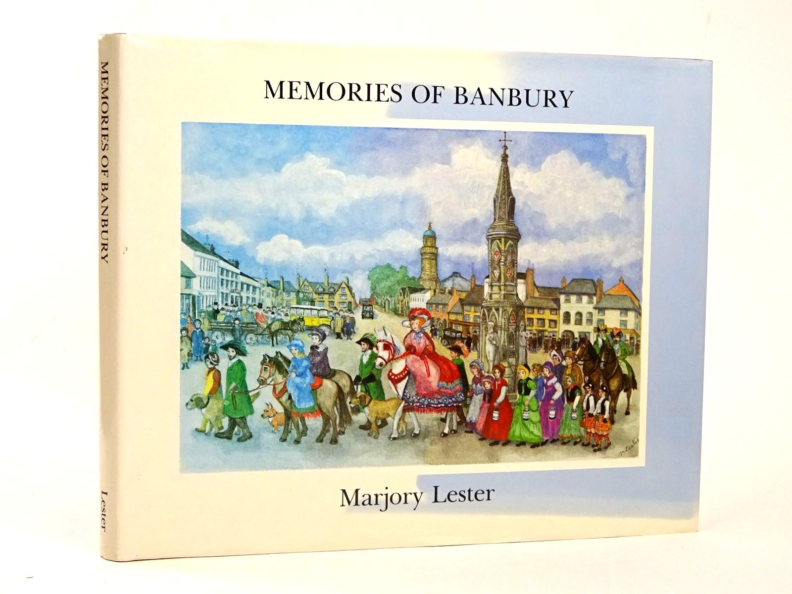Photo of MEMORIES OF BANBURY: AN ILLUSTRATED RECORD OF AN OXFORDSHIRE CHILDHOOD- Stock Number: 1818559