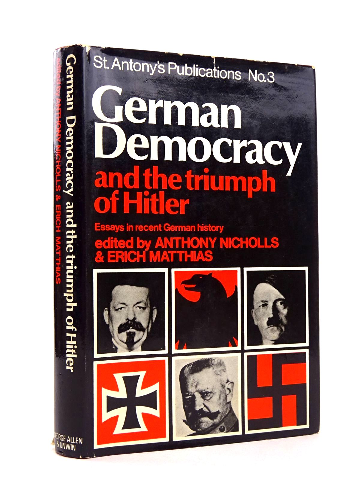 Photo of GERMAN DEMOCRACY AND THE TRIUMPH OF HITLER written by Nicholls, Anthony<br />Matthias, Erich published by George Allen &amp; Unwin Ltd. (STOCK CODE: 1818595)  for sale by Stella & Rose's Books