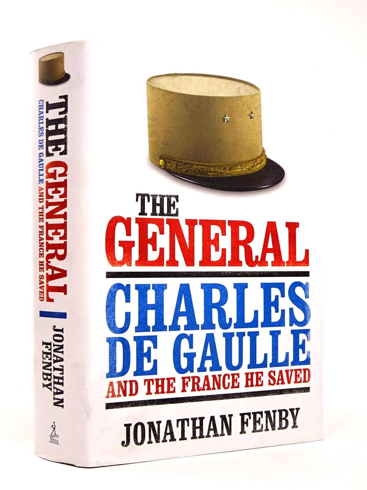 Photo of THE GENERAL: CHARLES DE GAULLE AND THE FRANCE HE SAVED written by Fenby, Jonathan published by Simon & Schuster (STOCK CODE: 1818598)  for sale by Stella & Rose's Books