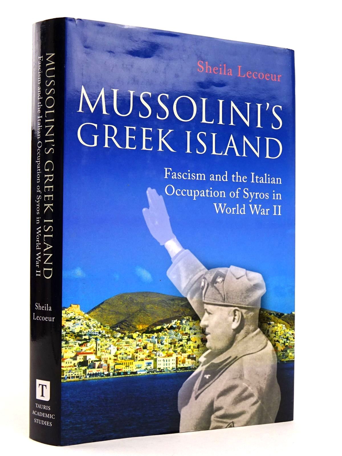 Photo of MUSSOLINI'S GREEK ISLAND: FASCISM AND THE ITALIAN OCCUPATION OF SYROS IN WORLD WAR II- Stock Number: 1818600