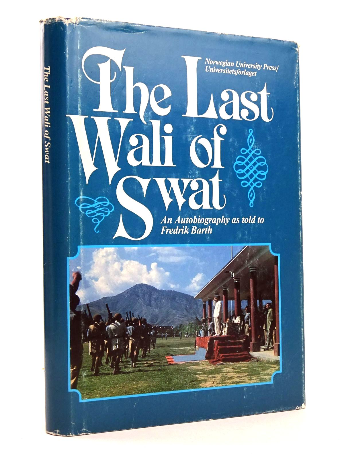 Photo of THE LAST WALI OF SWAT written by Jahanzeb, Miangul<br />Barth, Fredrik published by Norwegian University Press (STOCK CODE: 1818625)  for sale by Stella & Rose's Books