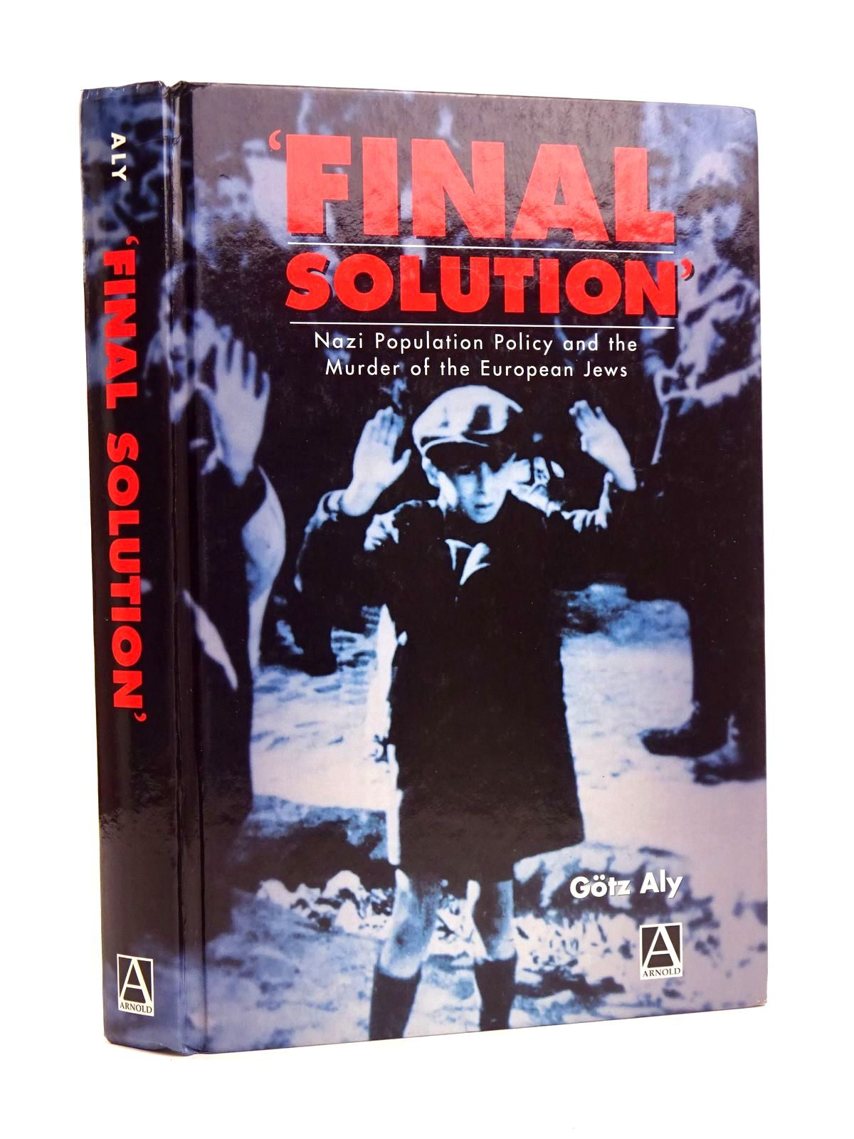 Photo of 'FINAL SOLUTION': NAZI POPULATION POLICY AND THE MURDER OF THE EUROPEAN JEWS written by Aly, Gotz published by Arnold (STOCK CODE: 1818627)  for sale by Stella & Rose's Books