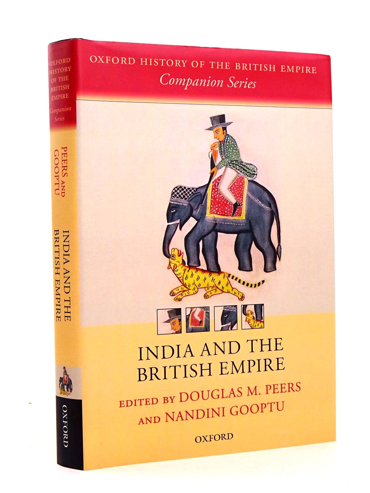 Photo of INDIA AND THE BRITISH EMPIRE written by Peers, Douglas M.<br />Gooptu, Nandini published by Oxford University Press (STOCK CODE: 1818630)  for sale by Stella & Rose's Books