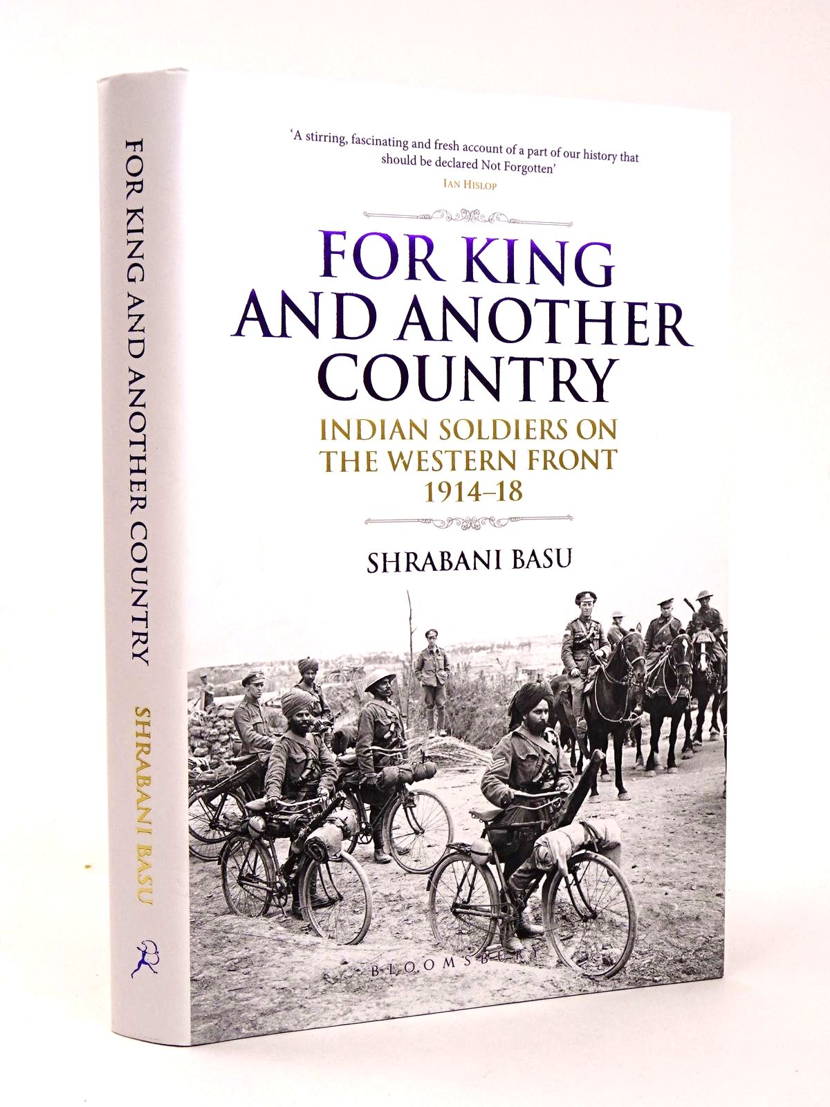 Photo of FOR KING AND ANOTHER COUNTRY: INDIAN SOLDIERS ON THE WESTERN FRONT 1914-1918 written by Basu, Shrabani published by Bloomsbury (STOCK CODE: 1818632)  for sale by Stella & Rose's Books
