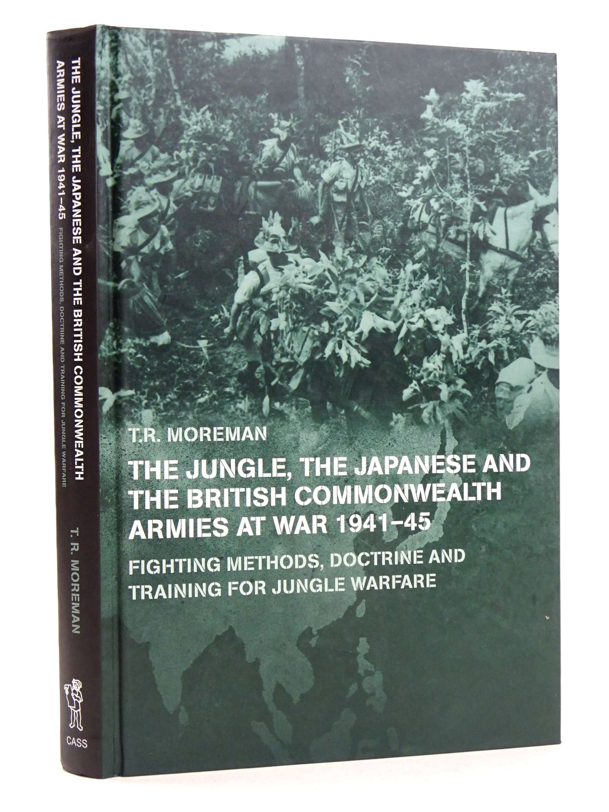 Photo of THE JUNGLE, THE JAPANESE AND THE BRITISH COMMONWEALTH ARMIES AT WAR, 1941-45 written by Moreman, T.R. published by Frank Cass (STOCK CODE: 1818633)  for sale by Stella & Rose's Books