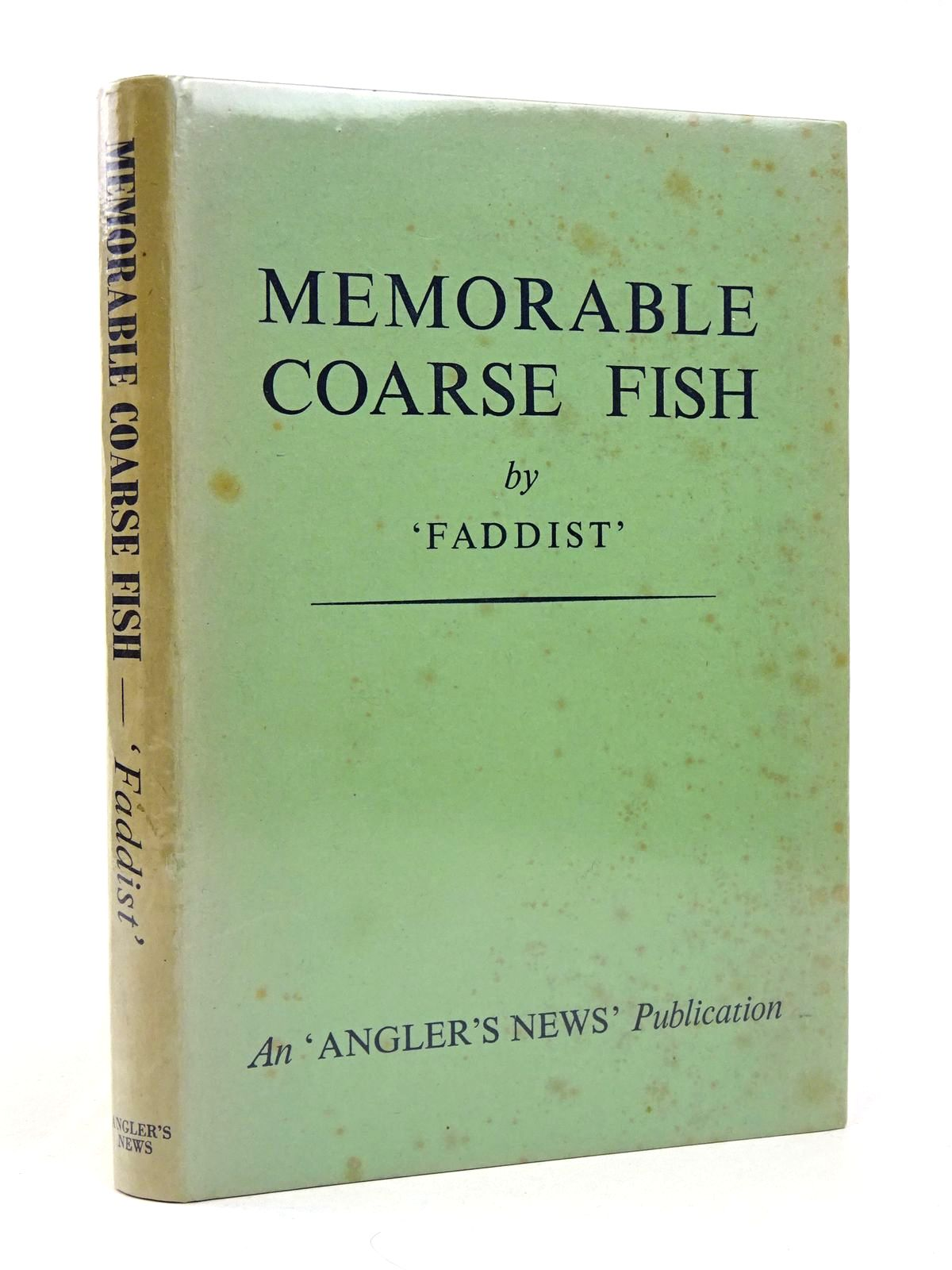 Photo of MEMORABLE COARSE FISH written by Faddist, published by Burlington Publishing Company Limited (STOCK CODE: 1818648)  for sale by Stella & Rose's Books