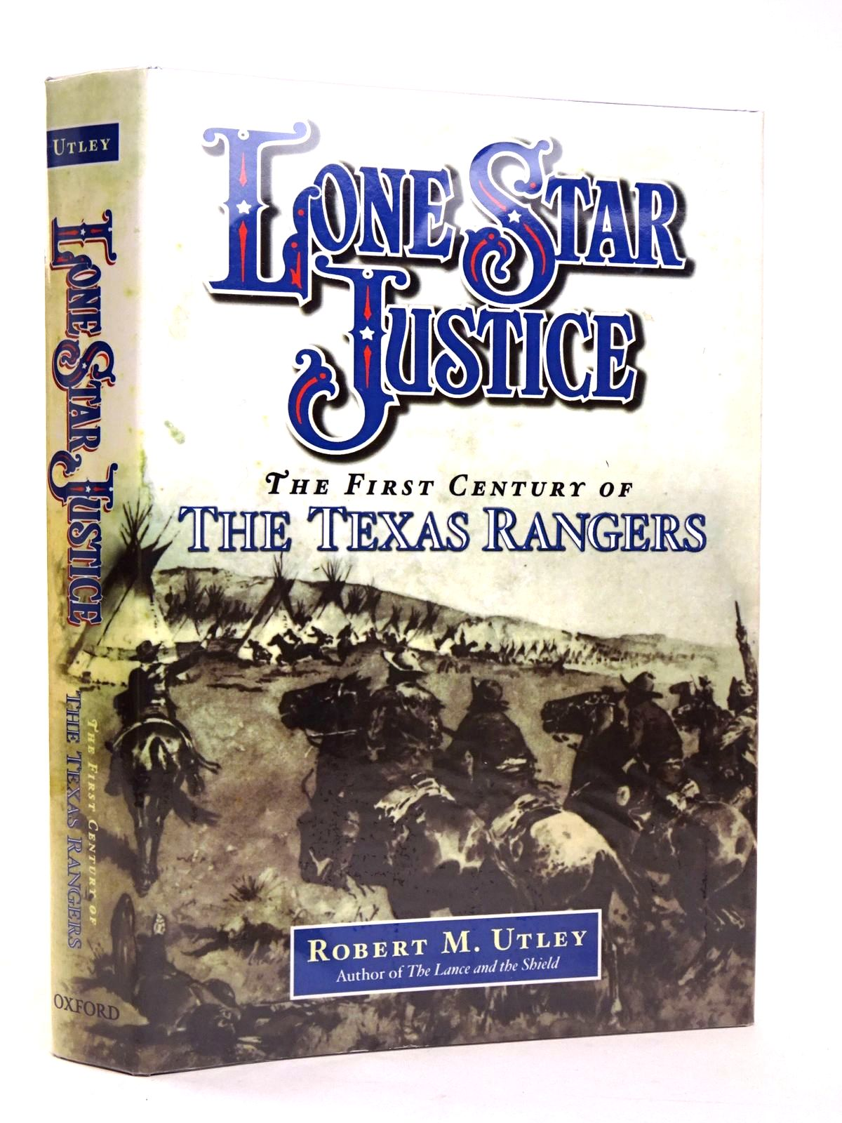 Photo of LONE STAR JUSTICE: THE FIRST CENTURY OF THE TEXAS RANGERS- Stock Number: 1818663