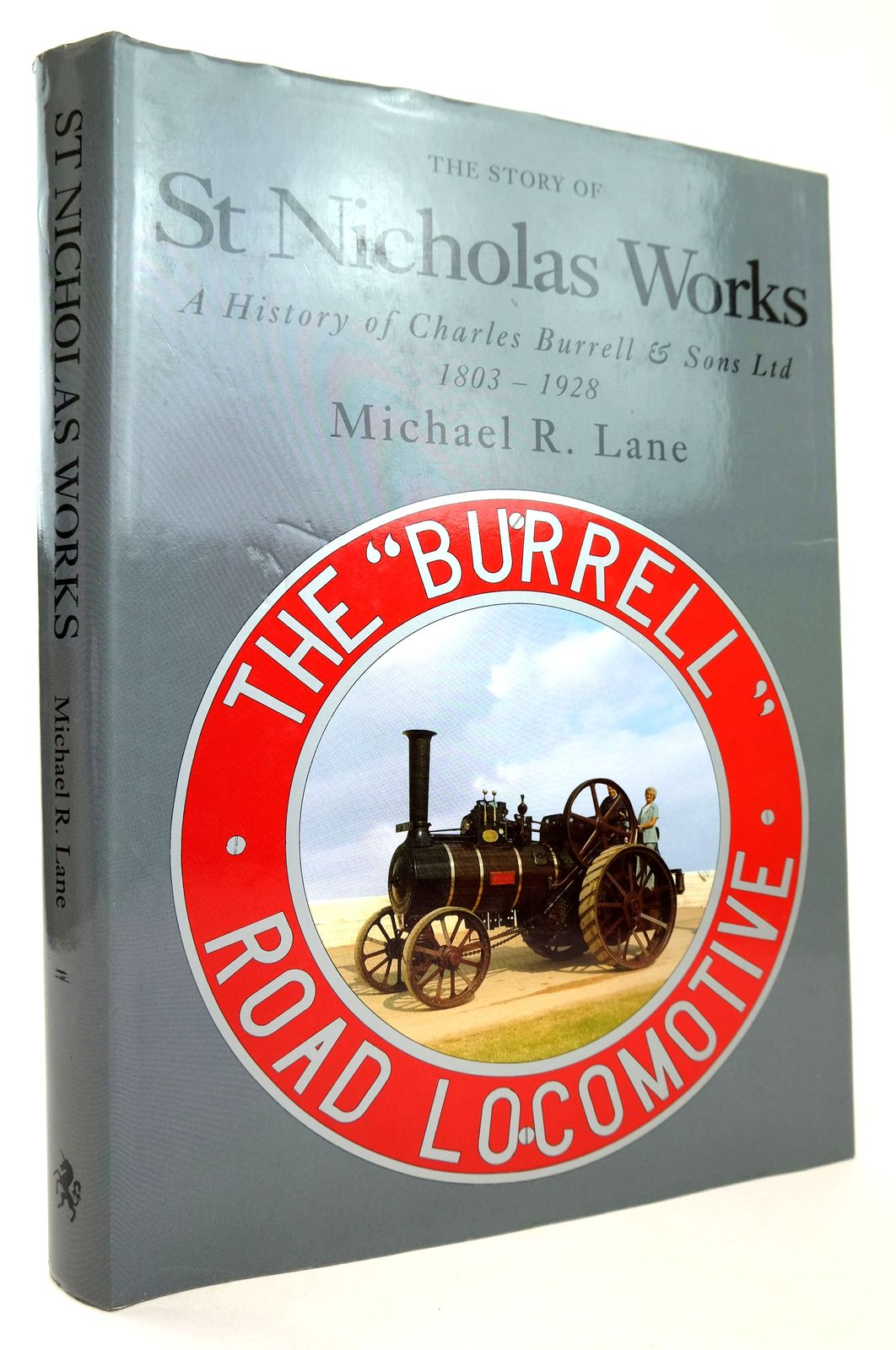 Photo of THE STORY OF ST NICHOLAS WORKS: A HISTORY OF CHARLES BURRELL & SONS LTD. 1803-1928.- Stock Number: 1818757