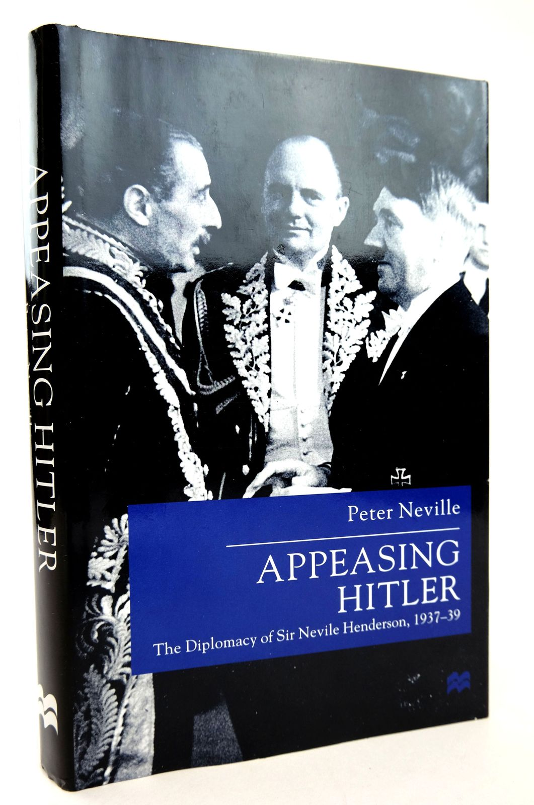 Photo of APPEASING HITLER: THE DIPLOMACY OF SIR NEVILE HENDERSON, 1937-39