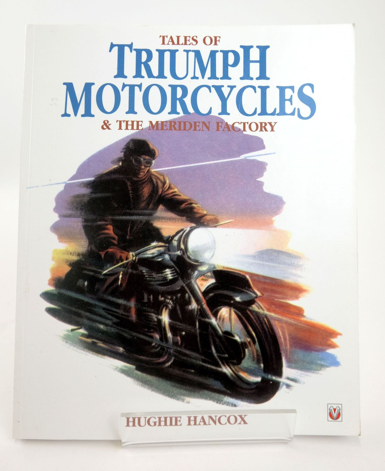 Photo of TALES OF TRIUMPH MOTORCYCLES & THE MERIDEN FACTORY- Stock Number: 1818780