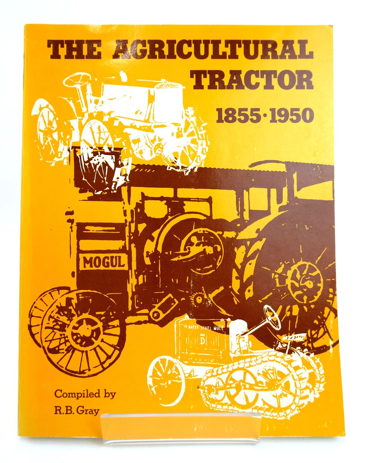 Photo of THE AGRICULTURAL TRACTOR 1855-1950 written by Gray, R.B. published by American Society Of Agricultural Engineers (STOCK CODE: 1818839)  for sale by Stella & Rose's Books