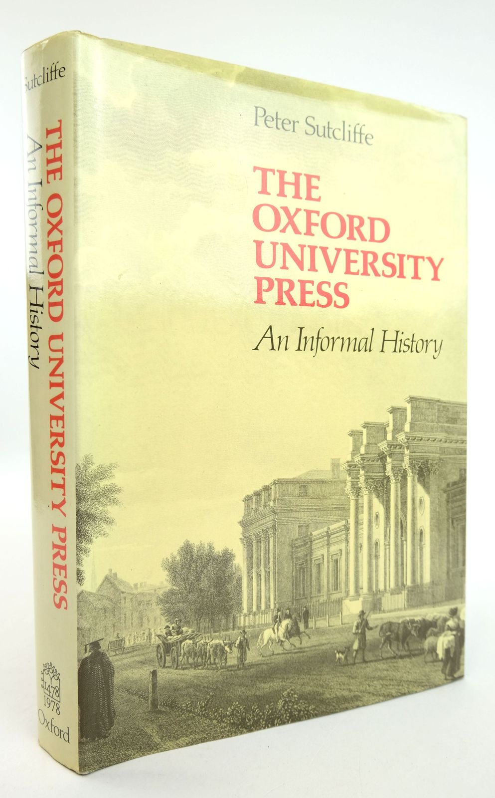 Photo of THE OXFORD UNIVERSITY PRESS: AN INFORMAL HISTORY written by Sutcliffe, Peter published by Oxford at the Clarendon Press (STOCK CODE: 1818870)  for sale by Stella & Rose's Books