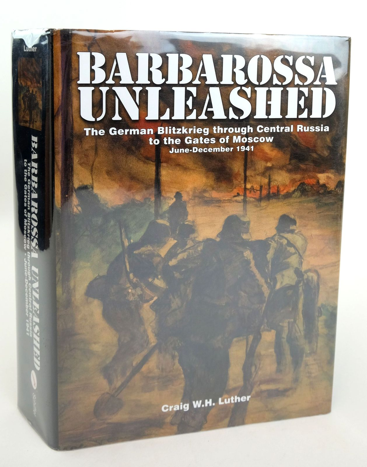 Photo of BARBAROSSA UNLEASHED: THE GERMAN BLITZKRIEG THROUGH CENTRAL RUSSIA TO THE GATES OF MOSCOW written by Luther, Craig W.H. published by Schiffer Publishing Ltd. (STOCK CODE: 1818886)  for sale by Stella & Rose's Books