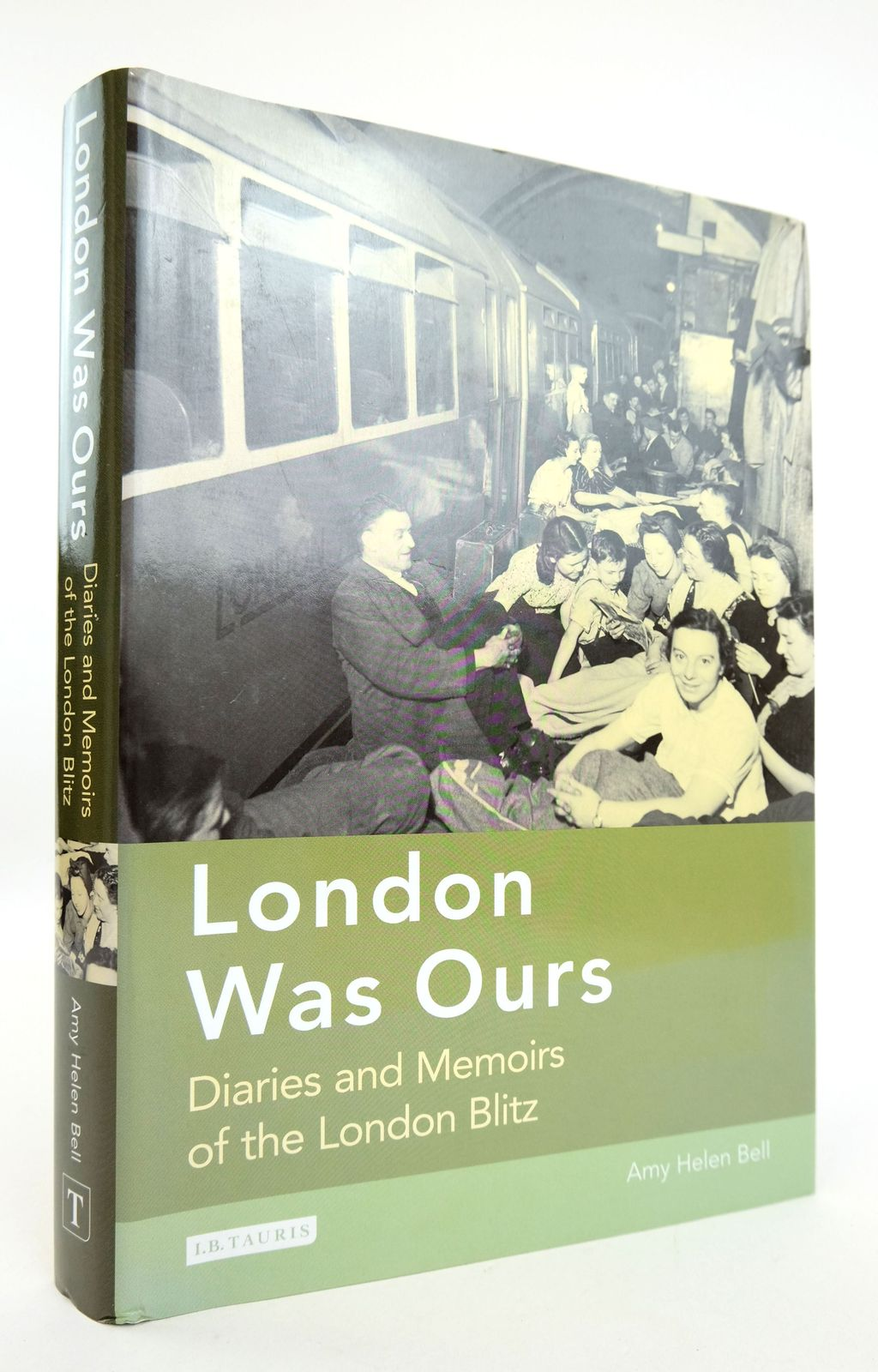 Photo of LONDON WAS OURS: DIARIES AND MEMOIRS OF THE LONDON BLITZ