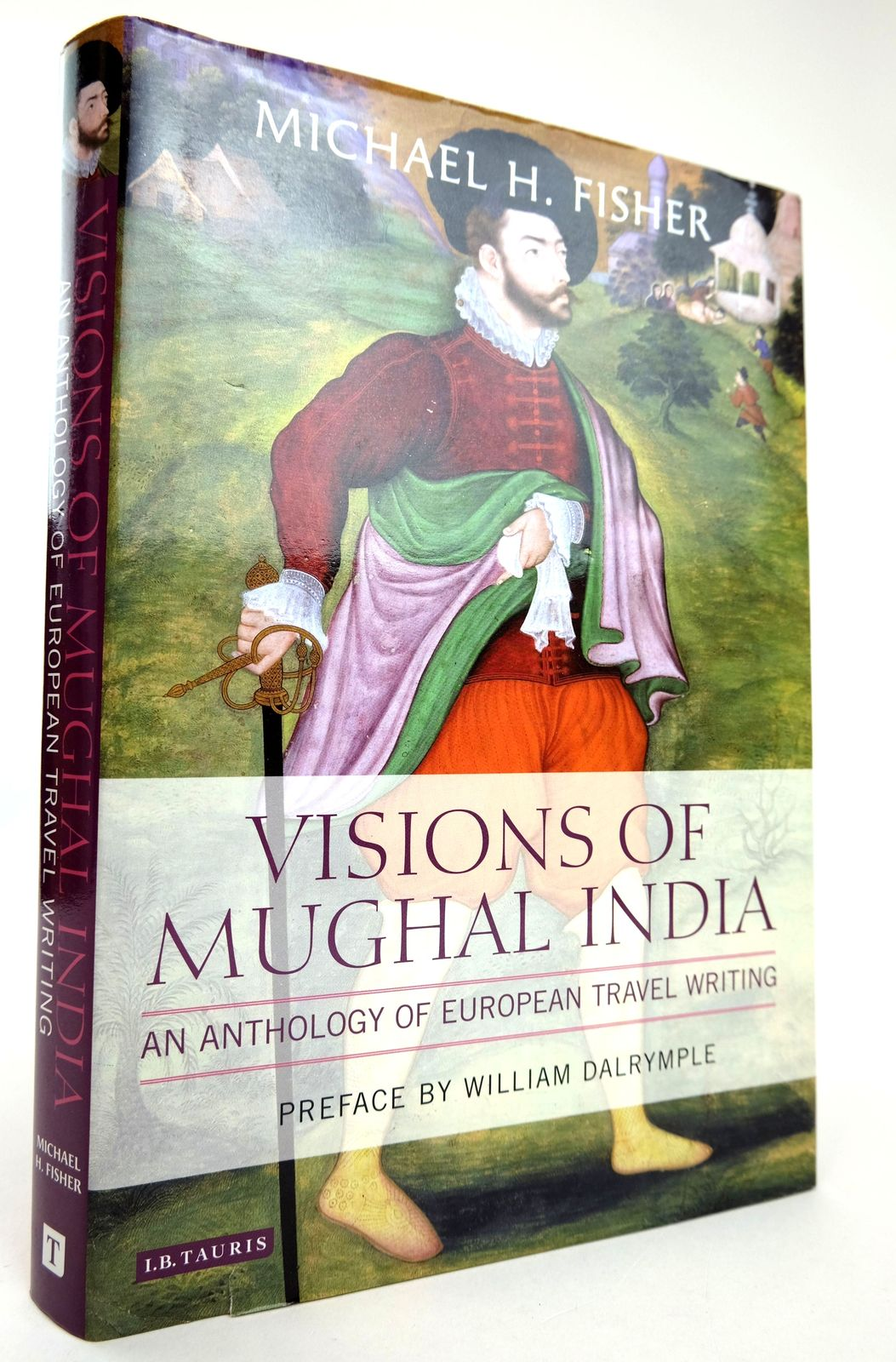 Photo of VISIONS OF MUGHAL INDIA: AN ANTHOLOGY OF EUROPEAN TRAVEL WRITING written by Fisher, Michael H. published by I.B. Tauris & Co. Ltd. (STOCK CODE: 1818896)  for sale by Stella & Rose's Books