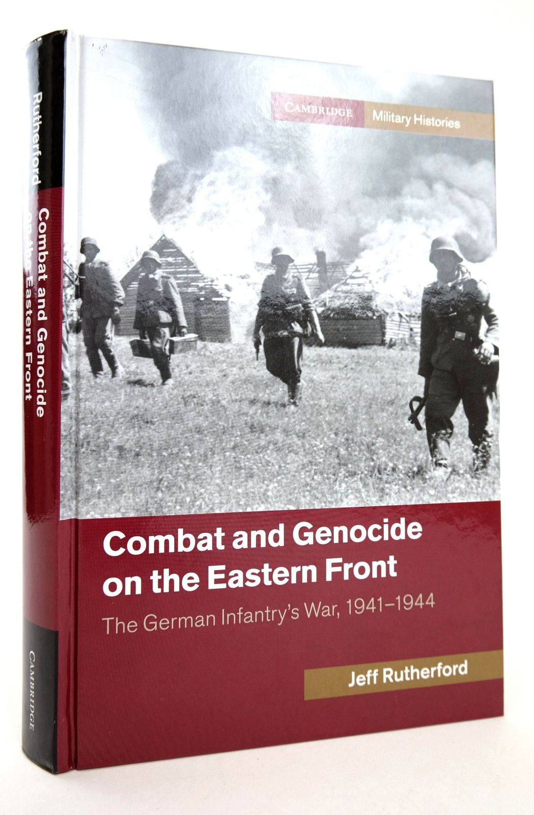 Photo of COMBAT AND GENOCIDE ON THE EASTERN FRONT: THE GERMAN INFANTRY'S WAR, 1941-1944 written by Rutherford, Jeff published by Cambridge University Press (STOCK CODE: 1818902)  for sale by Stella & Rose's Books