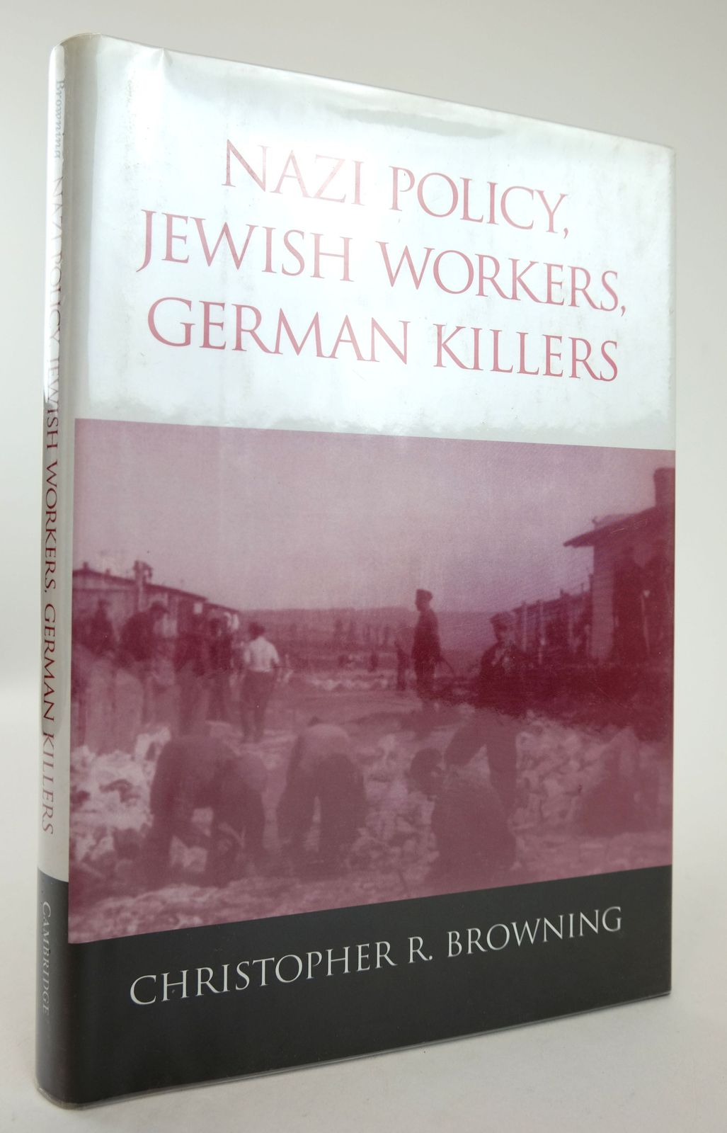 Photo of NAZI POLICY, JEWISH WORKERS, GERMAN KILLERS written by Browning, Christopher R. published by Cambridge University Press (STOCK CODE: 1818903)  for sale by Stella & Rose's Books