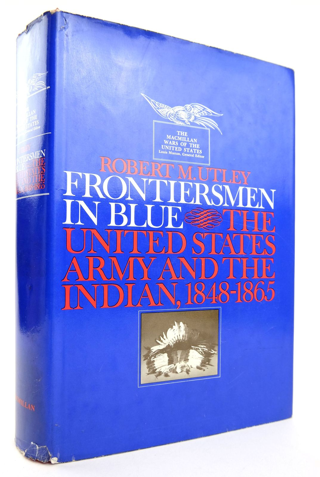 Photo of FRONTIERSMEN IN BLUE: THE UNITED STATES ARMY AND THE INDIAN 1848-1865 written by Utley, Robert M. published by The Macmillan Company (STOCK CODE: 1818945)  for sale by Stella & Rose's Books