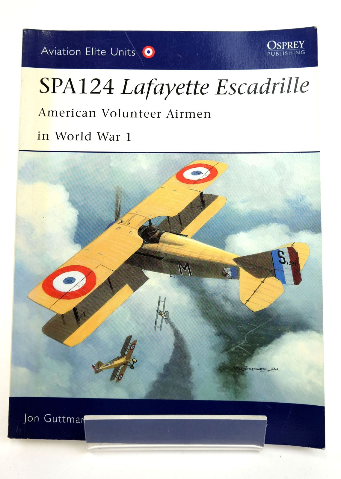 Photo of SPA124 LAFAYETTE ESCADRILLE: AMERICAN VOLUNTEER AIRMEN IN WORLD WAR 1 (AVIATION ELITE UNITS 17) written by Guttman, Jon published by Osprey Publishing (STOCK CODE: 1818970)  for sale by Stella & Rose's Books