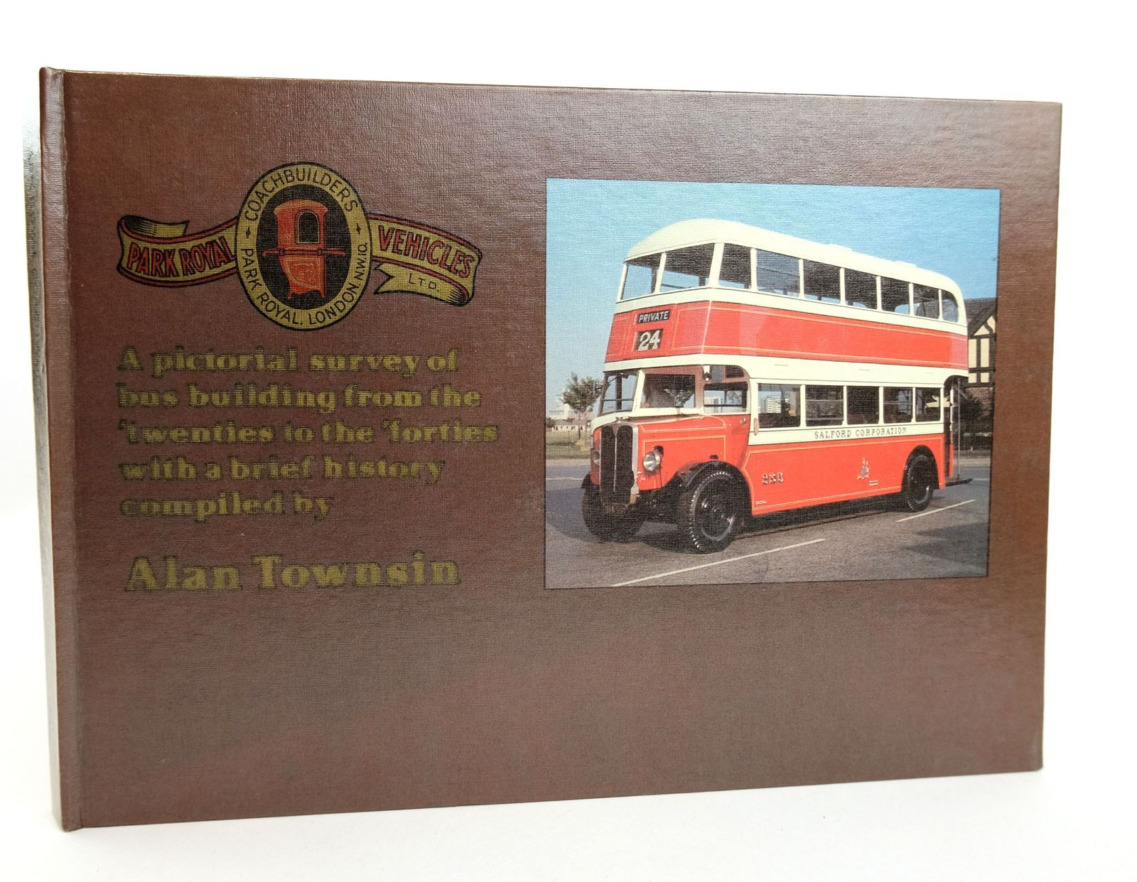 Photo of PARK ROYAL COACHWORKS VOLUME ONE 1924-1944 written by Townsin, Alan published by The Transport Publishing Company (STOCK CODE: 1818979)  for sale by Stella & Rose's Books