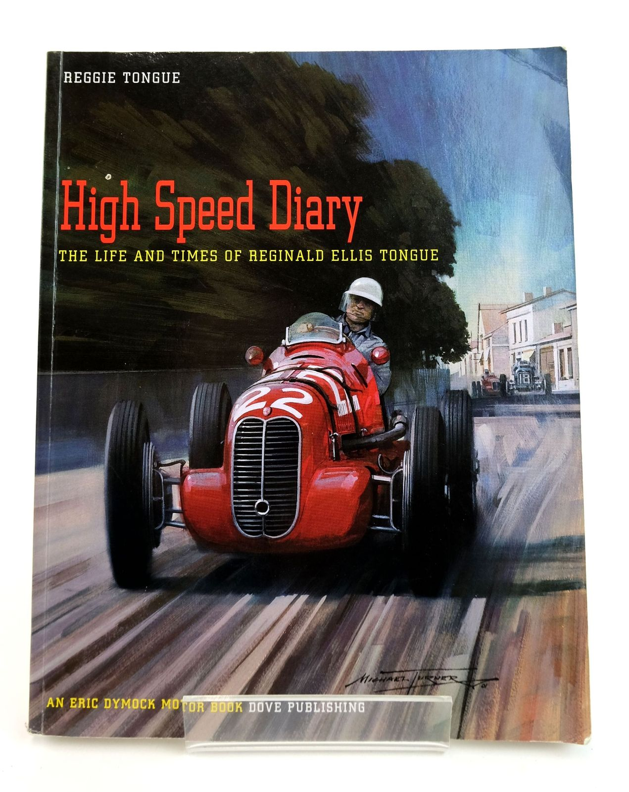 Photo of HIGH SPEED DIARY: THE LIFE AND TIMES OF REGINALD ELLIS TONGUE written by Tongue, R.E. published by Dove Publishing (STOCK CODE: 1818999)  for sale by Stella & Rose's Books