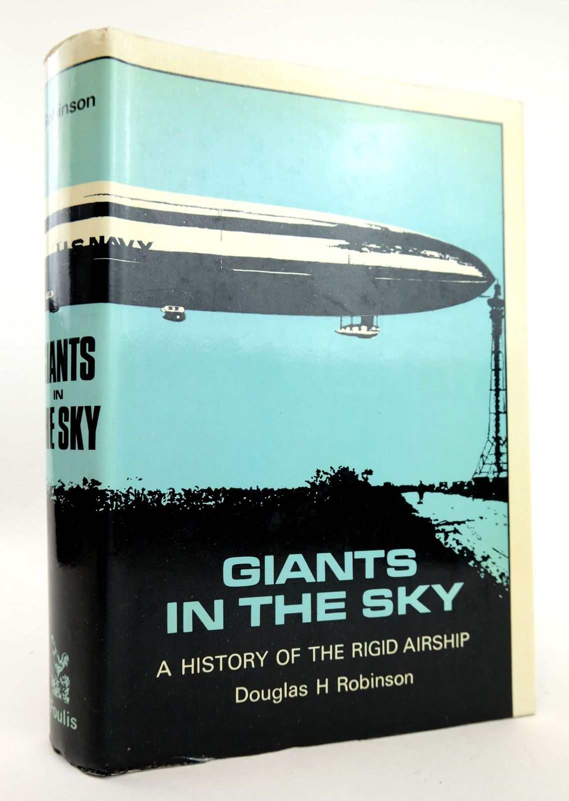 Photo of GIANTS IN THE SKY: A HISTORY OF THE RIGID AIRSHIP- Stock Number: 1819006