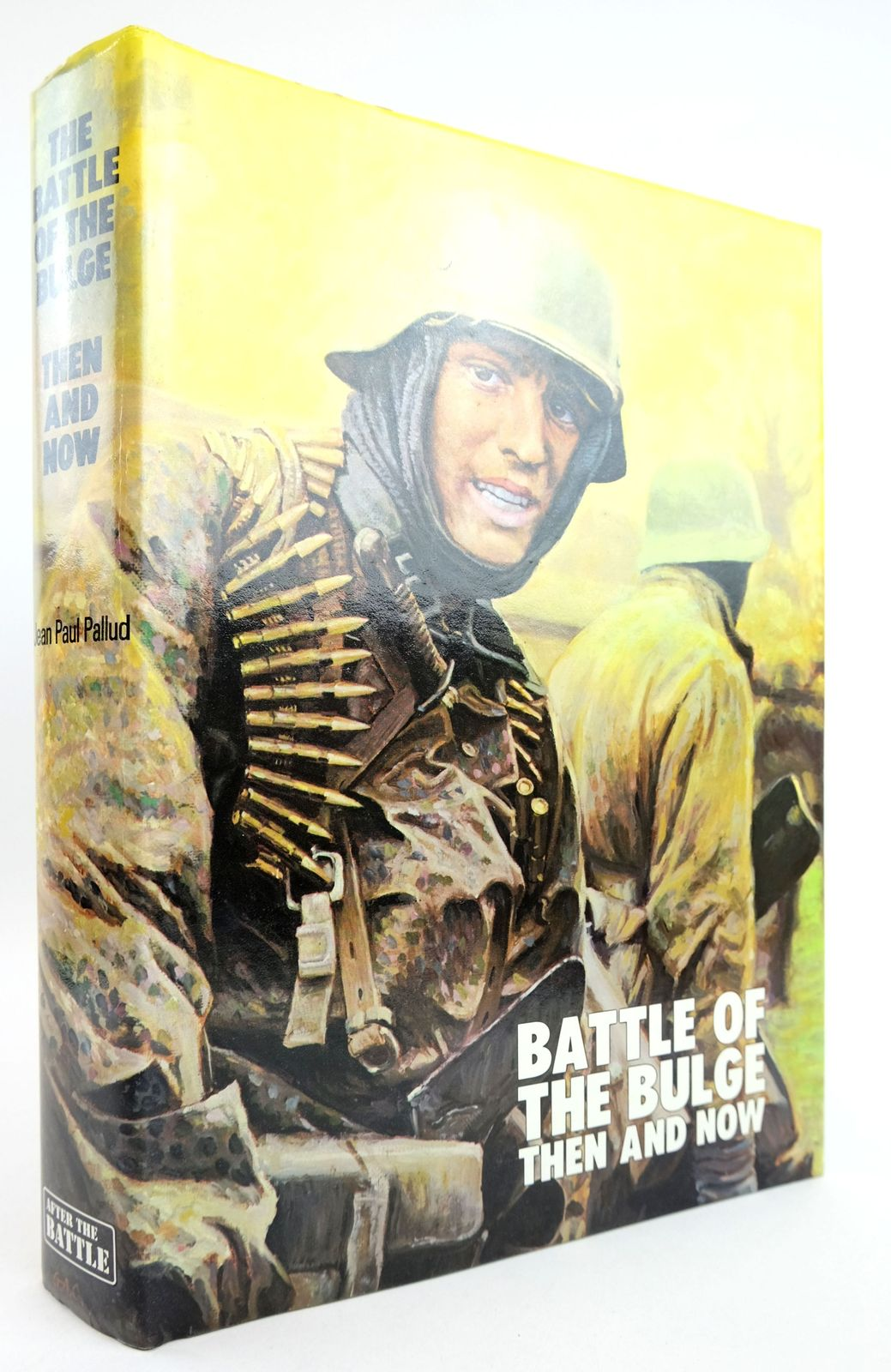 Photo of BATTLE OF THE BULGE THEN AND NOW written by Pallud, Jean Paul published by Battle of Britain Prints International Ltd. (STOCK CODE: 1819018)  for sale by Stella & Rose's Books