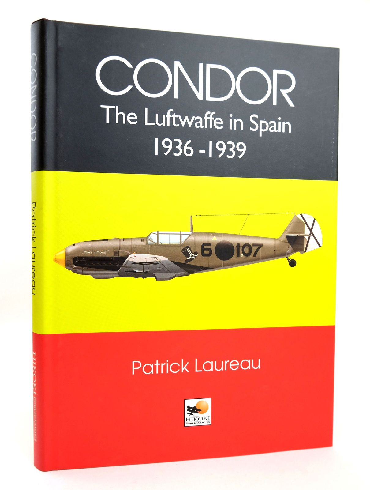 Photo of LEGION CONDOR: THE LUFTWAFFE IN SPAIN 1936-1939 written by Laureau, Patrick published by Hikoki Publications (STOCK CODE: 1819037)  for sale by Stella & Rose's Books
