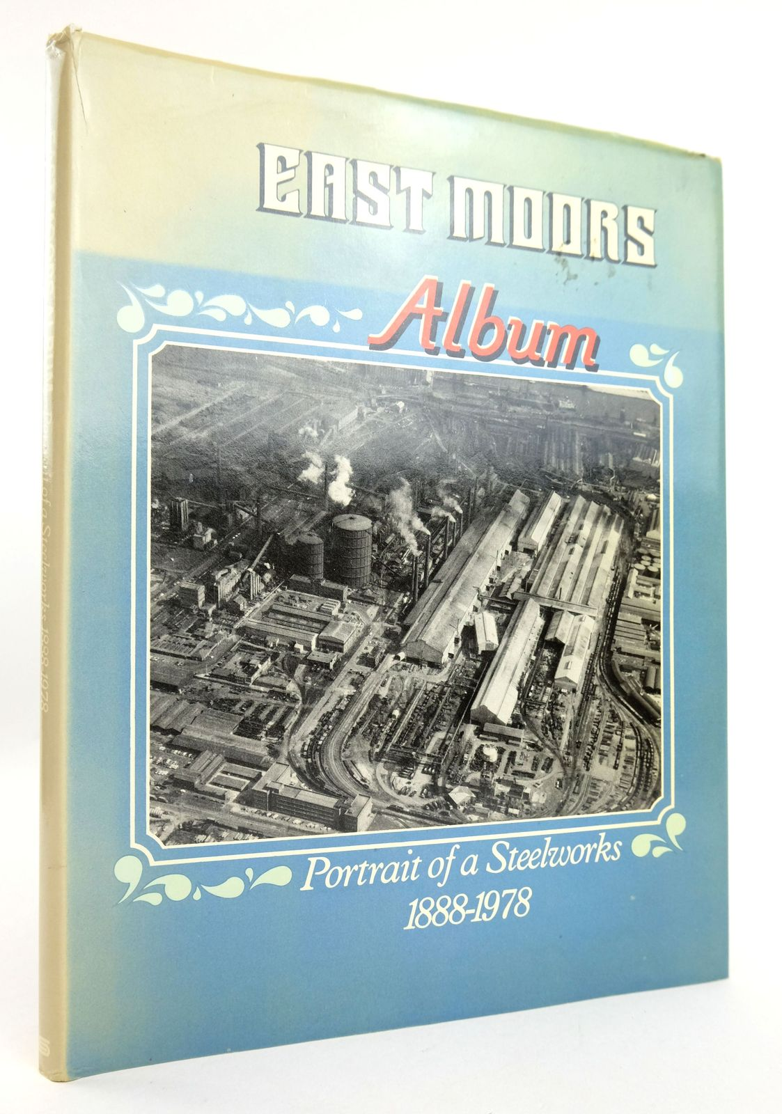 Photo of EAST MOORS ALBUM PORTRAIT OF A STEEL WORKS 1888-1978- Stock Number: 1819063