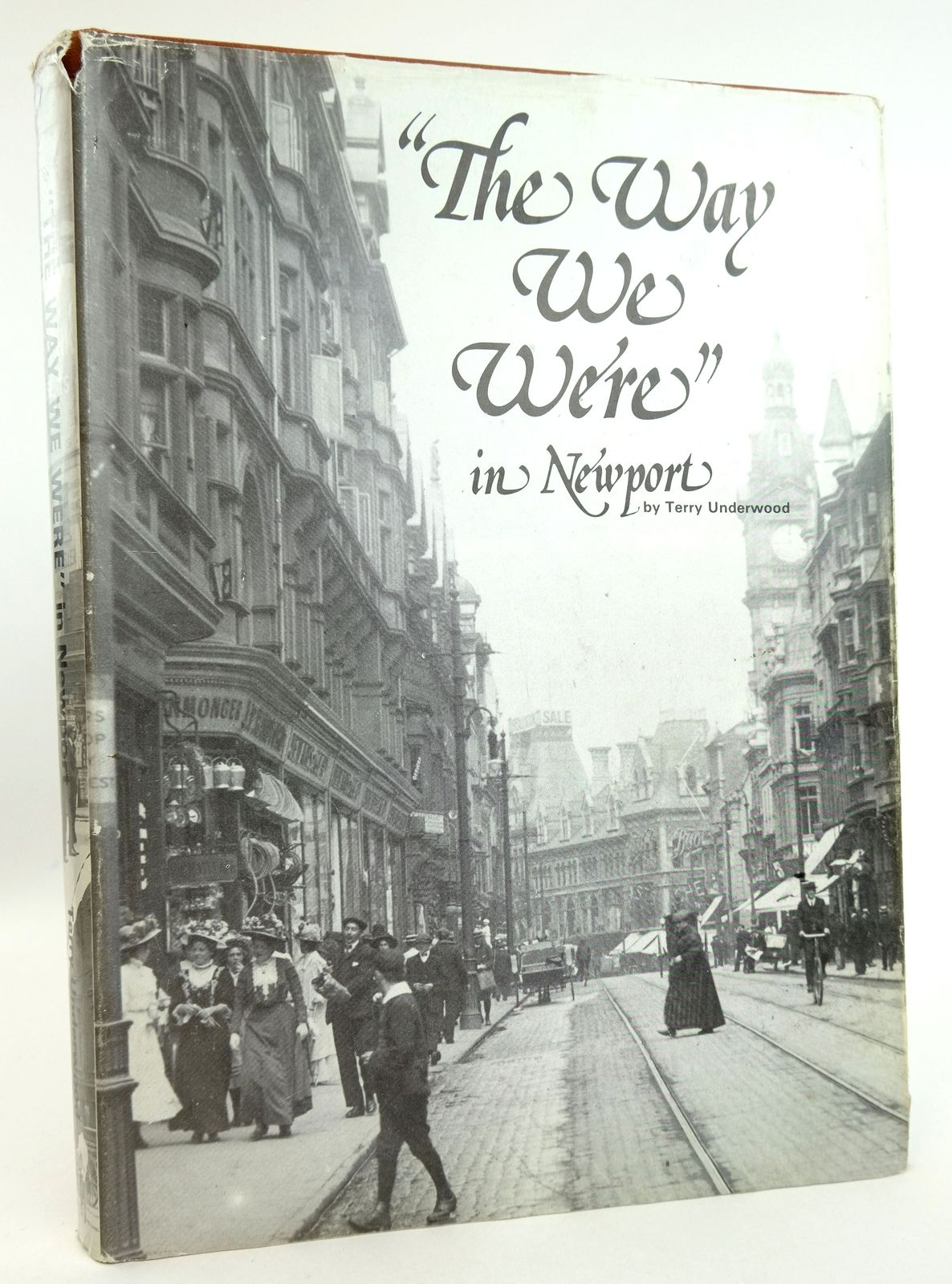 Photo of THE WAY WE WERE IN NEWPORT written by Underwood, Terry published by Terry Underwood (STOCK CODE: 1819071)  for sale by Stella & Rose's Books