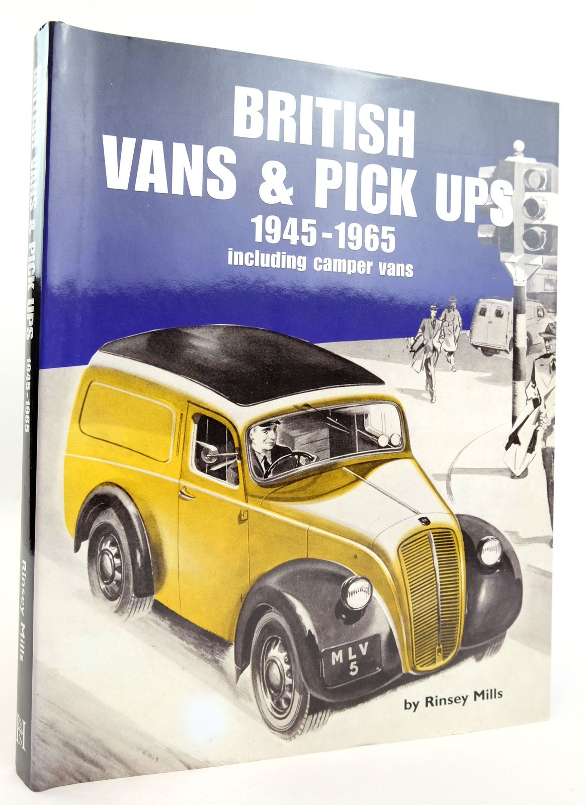 Photo of BRITISH VANS & PICK UPS 1945-1965 INCLUDING CAMPER VANS written by Mills, Rinsey published by Herridge & Sons (STOCK CODE: 1819107)  for sale by Stella & Rose's Books