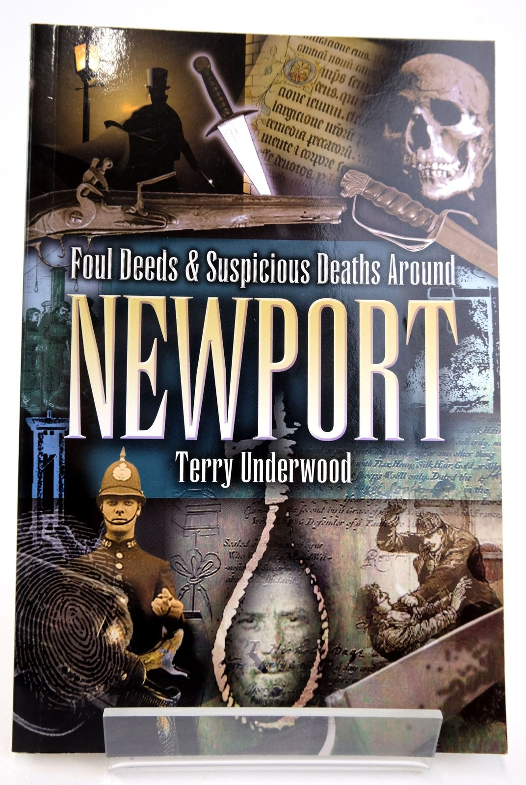Photo of FOUL DEEDS & SUSPICIOUS DEATHS AROUND NEWPORT written by Underwood, Terry published by Wharncliffe Books (STOCK CODE: 1819178)  for sale by Stella & Rose's Books
