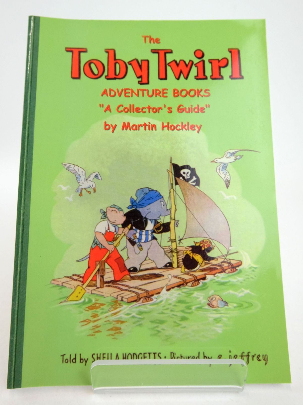 Photo of THE TOBY TWIRL ADVENTURE BOOKS A COLLECTOR'S GUIDE written by Hodgetts, Sheila Hockley, Martin illustrated by Jeffrey, E. published by Toby Twirl Ltd. (STOCK CODE: 1819261)  for sale by Stella & Rose's Books