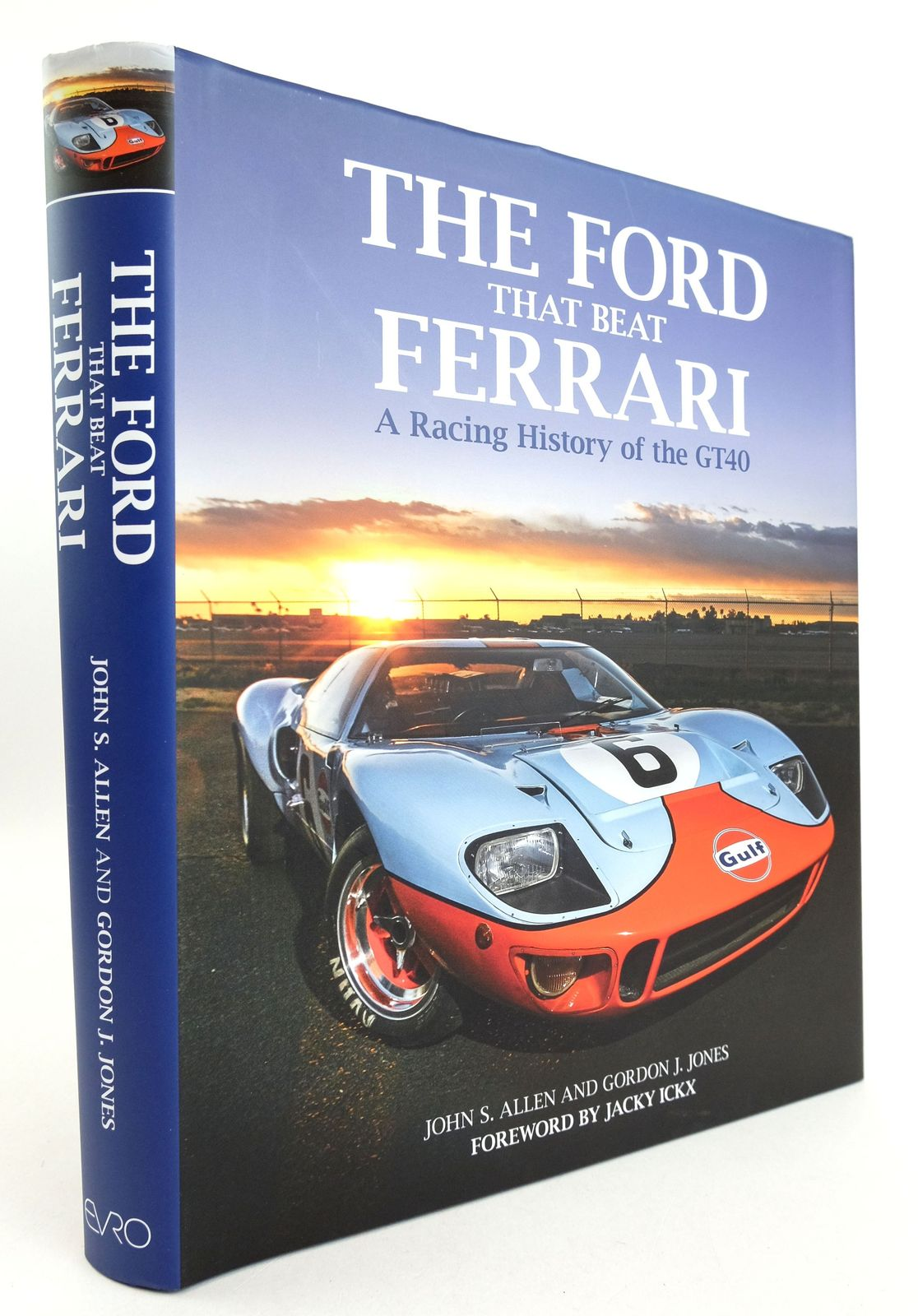 Photo of THE FORD THAT BEAT FERRARI: A RACING HISTORY OF THE GT40- Stock Number: 1819330