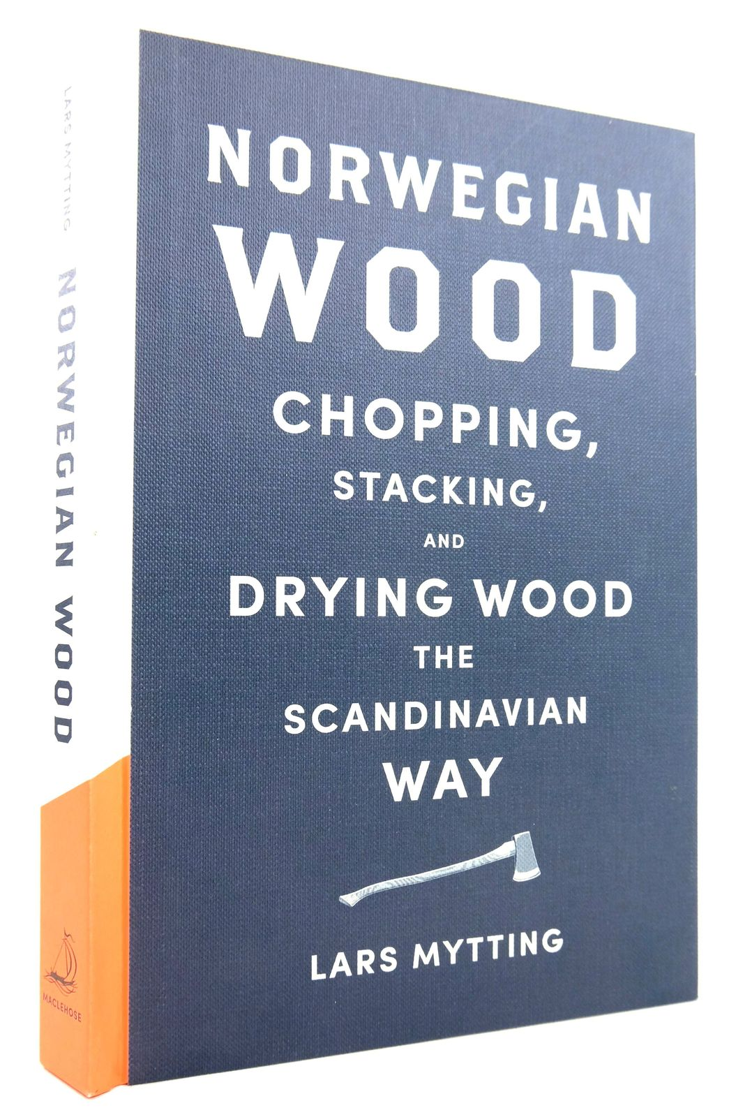 Photo of NORWEGIAN WOOD CHOPPING, STACKING, AND DRYING WOOD THE SCANDINAVIAN WAY written by Mytting, Lars published by Maclehose Press (STOCK CODE: 1819353)  for sale by Stella & Rose's Books