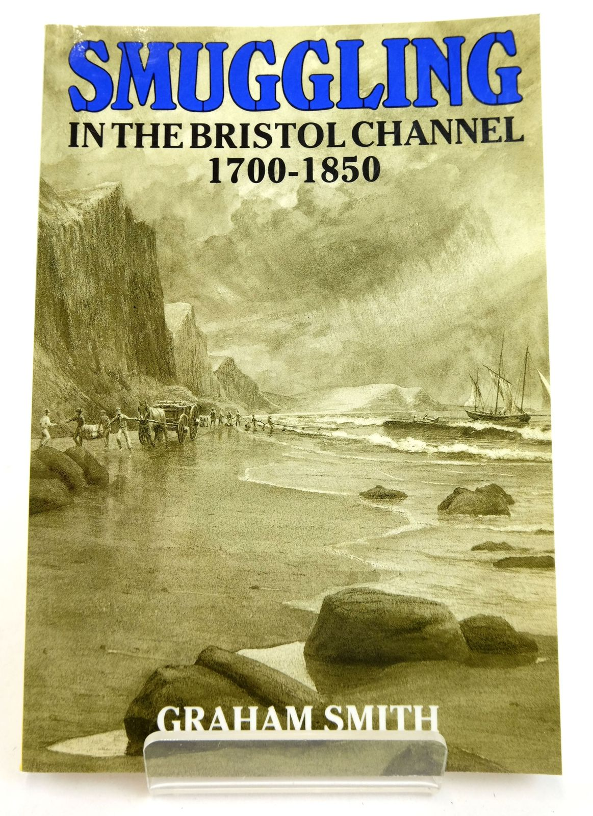 Photo of SMUGGLING IN THE BRISTOL CHANNEL 1700-1850 written by Smith, Graham published by Countryside Books (STOCK CODE: 1819356)  for sale by Stella & Rose's Books