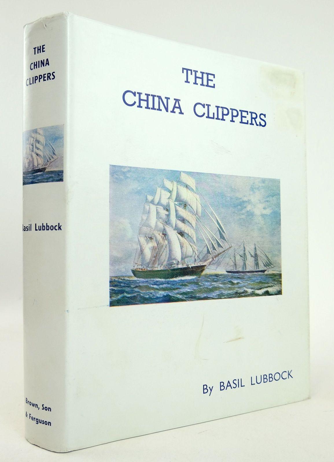 Photo of THE CHINA CLIPPERS written by Lubbock, Basil published by Brown, Son & Ferguson Ltd. (STOCK CODE: 1819394)  for sale by Stella & Rose's Books